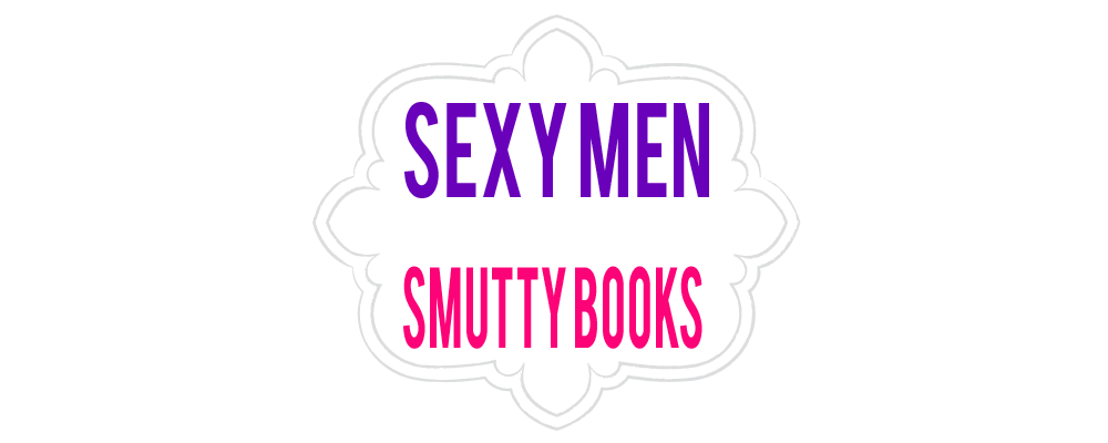 Sexy Men & Smutty Books