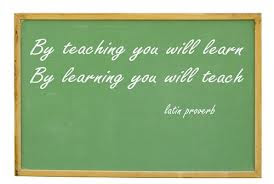 By Teaching you will learn