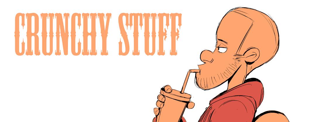 Crunchy stuff