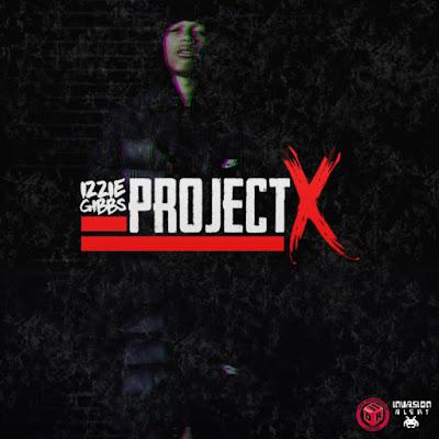 Izzie Gibbs - Project X