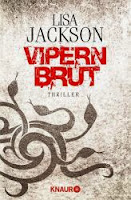http://www.amazon.de/Vipernbrut-Thriller-Lisa-Jackson/dp/3426513374/ref=sr_1_1?ie=UTF8&qid=1386842895&sr=8-1&keywords=vipernbrut
