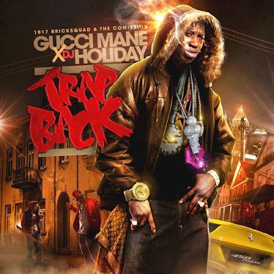 Gucci_Mane-Trap_Back_(Hosted_By_DJ_Holiday)-(Bootleg)-2012