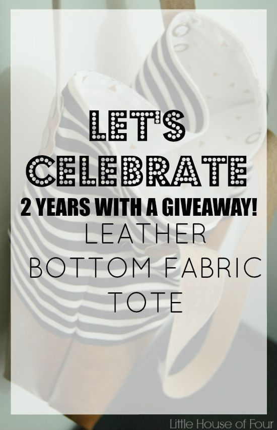{Leather Bottom Fabric Tote} 2 year blogiversary giveaway!
