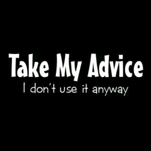 not taking advice