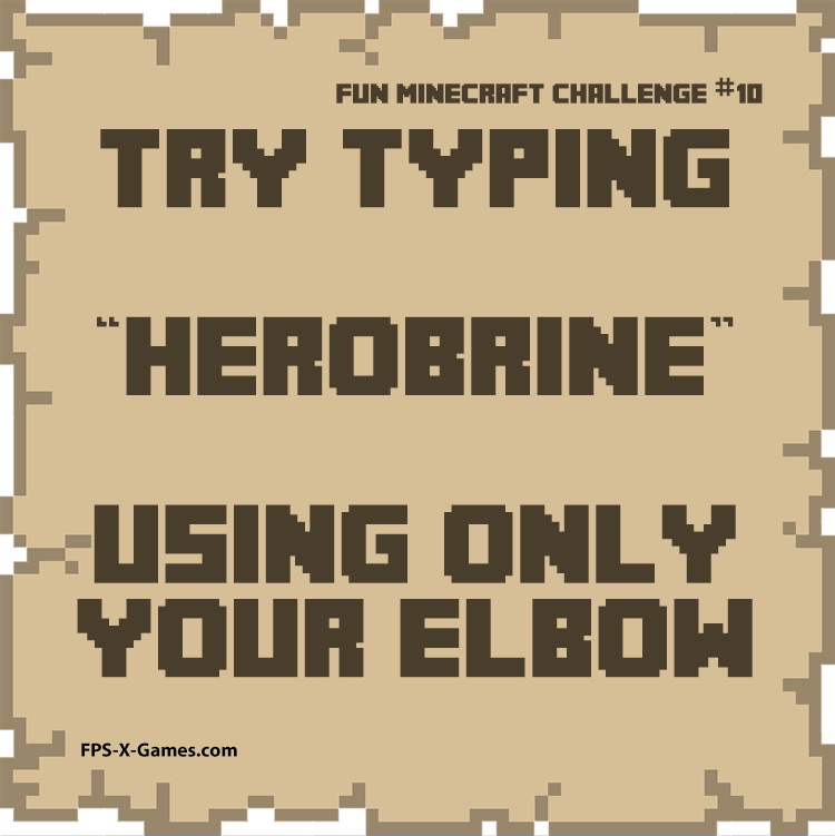 Fun Minecraft Challenge No10 - Try Typing Herobrine with Elbow