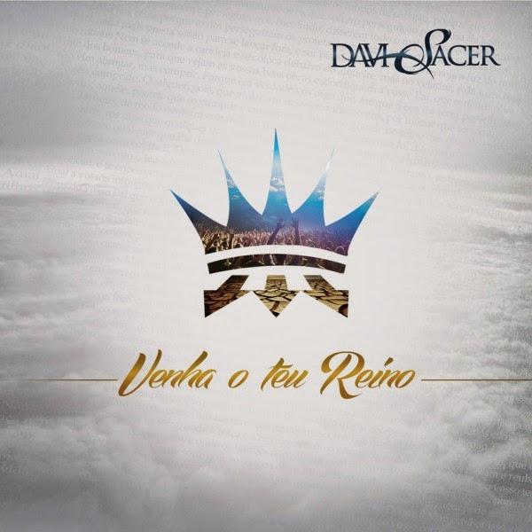 Davi Sacer - Venha o Teu Reino