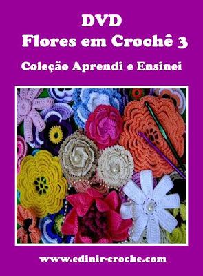 flores em croche cinco volumes dvd com edinir-croche video-aulas blog loja frete gratis