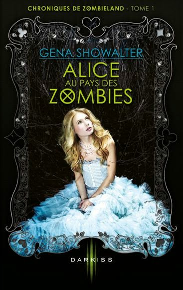 Chroniques de Zombieland Tome 2 : Alice et le miroir des Maléfices de Gena Showalter