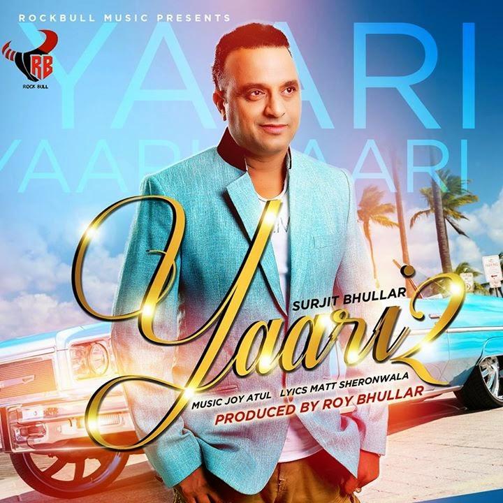 Yaari 2 Song Surjit Bhullar