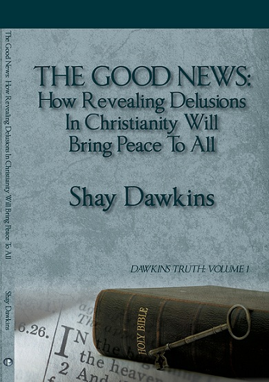 Official Blog of Author, Shay Dawkins (www.TheGoodNewsBook.com)