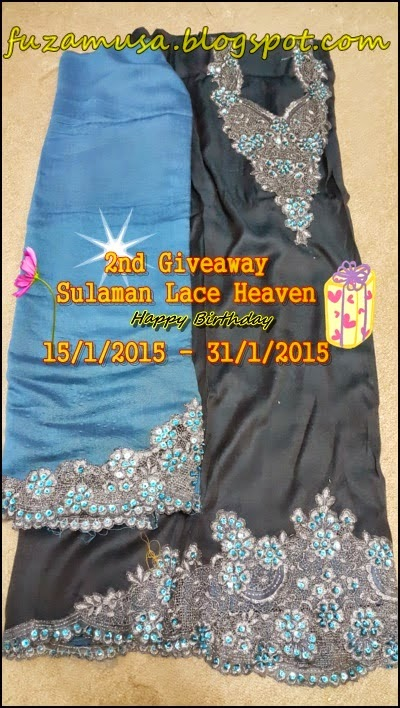 http://fuzamusa.blogspot.com/2015/01/2nd-giveaway-sulaman-lace-heaven-happy.html