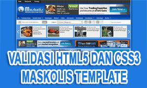 Validasi HTML5 Dan CSS3 Maskolis Template