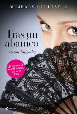 LIBRO - Tras un abanico  (Mujeres Ocultas 2)  Stella Knightley (Esencia - 24 Noviembre 2015)  NOVELA ROMANTICA ADULTA - EROTICA  Edición papel & ebook kindle | A partir de los 18 años  Comprar en Amazon España