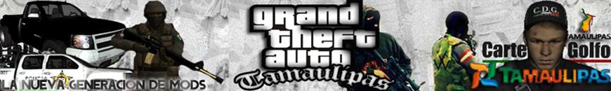 GTA Tamaulipas - La Nueva Generación de Mods