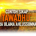 Contoh Sikap Tawadhu Para Ulama Ahlussunnah