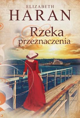 """Elizabeth Haran """"Rzeka przeznaczenia"""""""