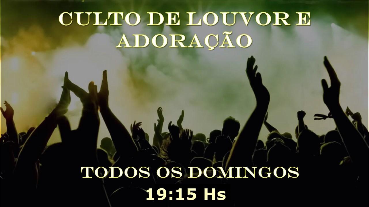CULTO DE ADORAÇÃO E LOUVOR