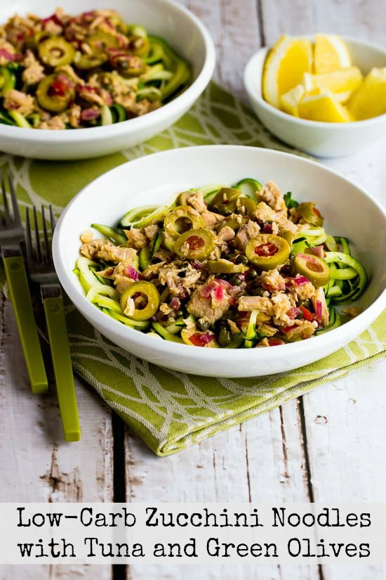 Low Carb Zucchini Noodles With Tuna And Green Olives Kalyn S Kitchen
