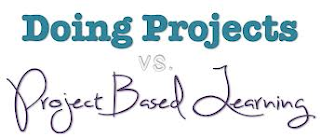 Doing projects vs.Project based learning