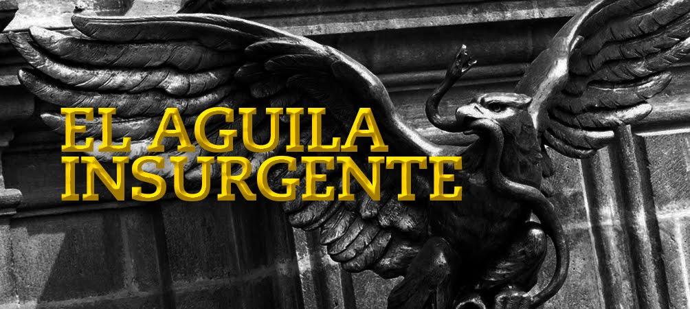 EL Águila Insurgente