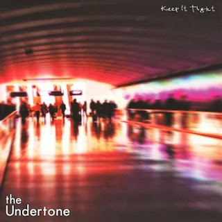 The Undertone - Keep It Tight