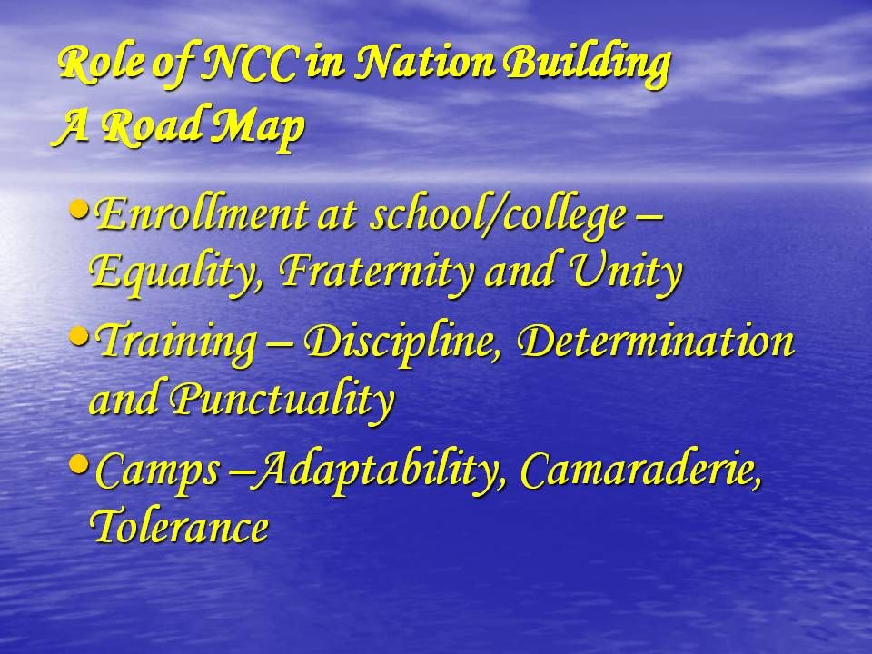 role of ncc in nation building Ncc programmes should be taken up with more thrust towards 'nation building':  asset to the nation they can be role model for the youth of the north-eastern.