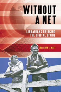 "Book cover: ""Without a Net: Librarians Bridging the Digital Divide"" by Jessamyn C. West"