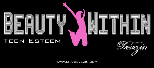 BEAUTY WITHIN ~ TEEN ESTEEM ™  presented by Devezin Cosmetics