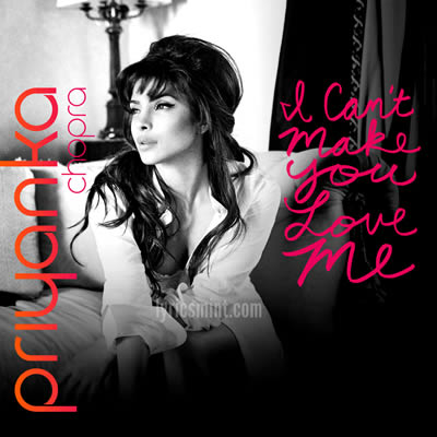I Can't Make You Love Me - Priyanka Chopra