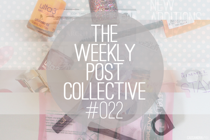 THE WEEKLY POST COLLECTIVE #022 - CassandraMyee