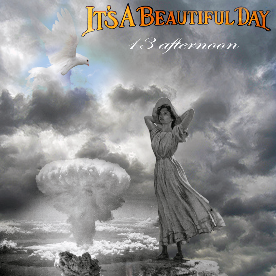 IT'S A BEAUTIFUL DAY:  13 afternoon