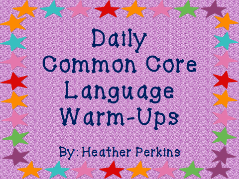 http://www.teacherspayteachers.com/Product/Daily-Common-Core-Language-Warm-Up-320369