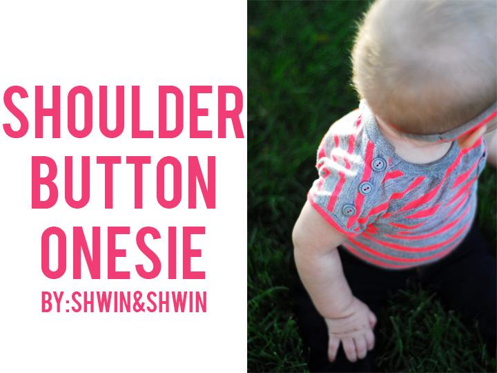 Shoulder Button Onesie {Free PDF Pattern} - Shwin and Shwin