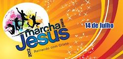 """""""MARCHA PARA JESUS 2012""""."""