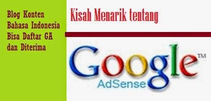 Blog Konten Bahasa Indonesia Bisa Daftar Google Adsense dan Diterima