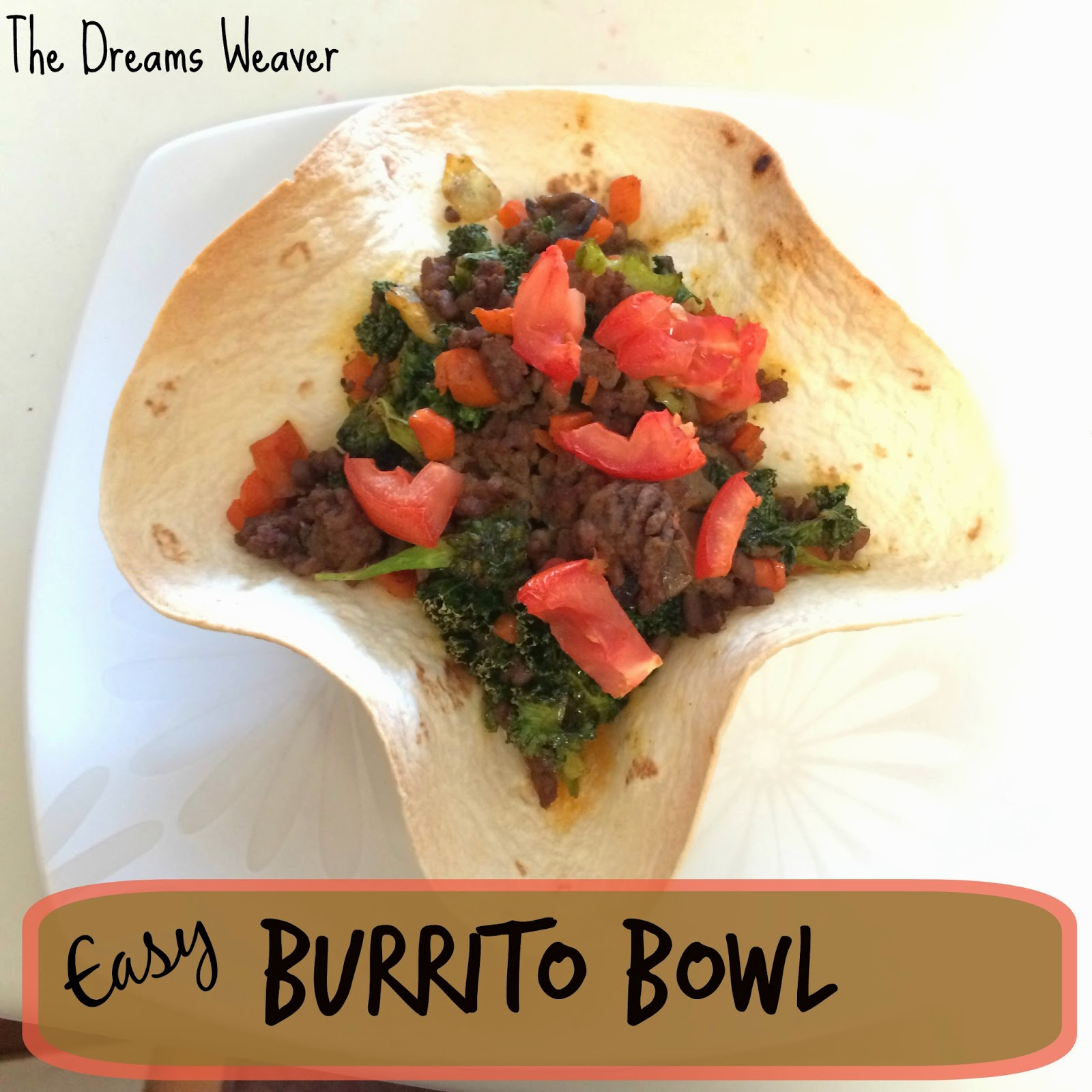 Easy Burrito Bowl~ The Dreams Weaver