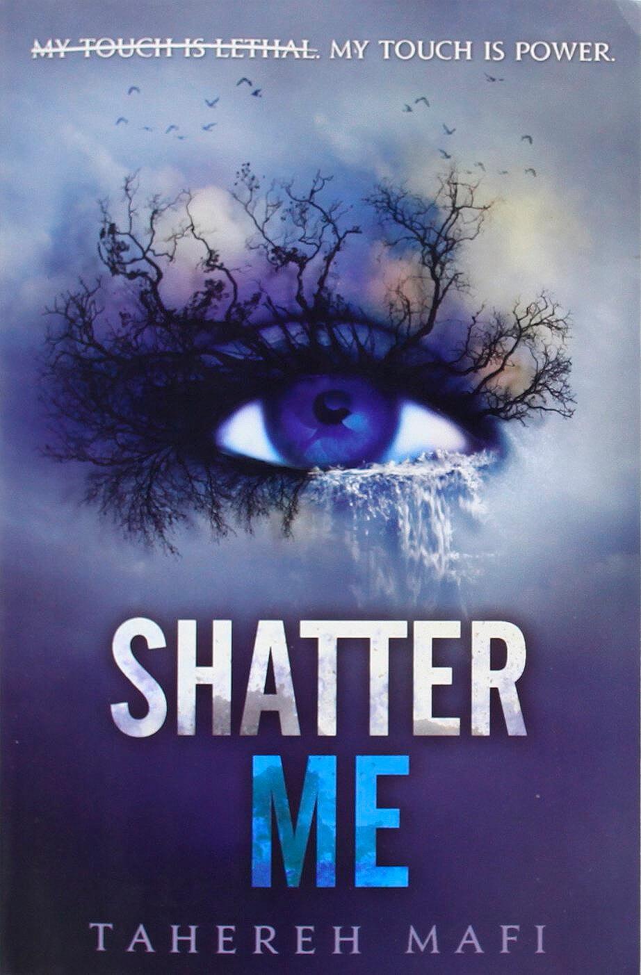 Shatter Me (Tahereh Mafi)