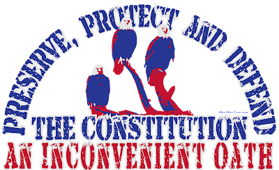 Preserve, Protect and Defend the Constitution