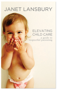 Elevating Child Care by Janet Landsbury on Amazon.com