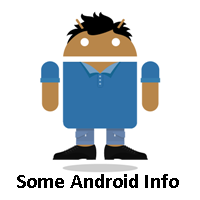 Some Android Info