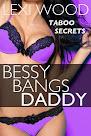 Bessy Bangs Daddy