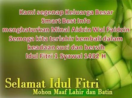 Smart Best Info Mengucapkan Selamat Hari Raya Idul Fitri 1 Syawal 1432 H, Mohon Maaf Lahir dan Bathin
