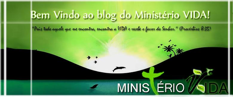 BEM VINDO AO BLOG MINISTÉRIO VIDA!