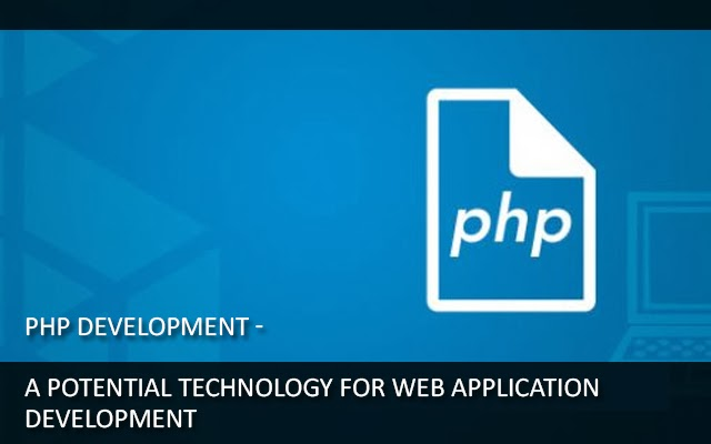 PHP Development - A Potential Technology for Web ...