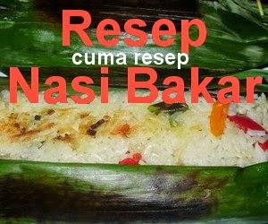 Resep Nasi Bakar Teri Medan Enak