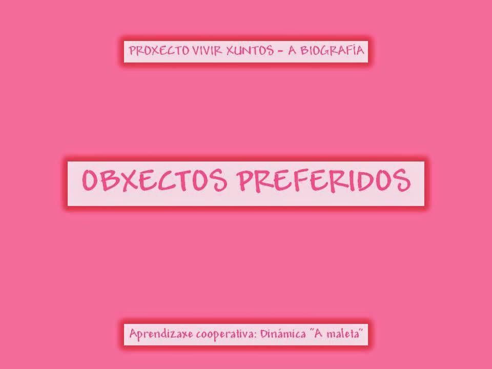 http://issuu.com/axanelaaberta/docs/amaleta-obxectos_preferidos?e=11162076/8667912