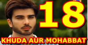 KHUDA AUR MOHABBAT SEASON 2 EPISODE 18