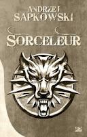 Sorceleur - Andrzei Sapkowski - Bragelonne