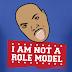 [Article] I Am Not A Role Model - @JWill214