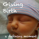 Defining Moments: Birth Stories